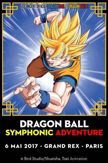 Dragon Ball Symphonic Adventure 2017 - Concert Dragon Ball