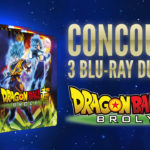 Concours Blu Ray DVD Dragon Ball Super BROLY Gagner 2