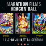 Marathon Films Dragon Ball Cinema 17 18 juillet 2020