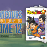 Concours Tome 12 Dragon Ball Super