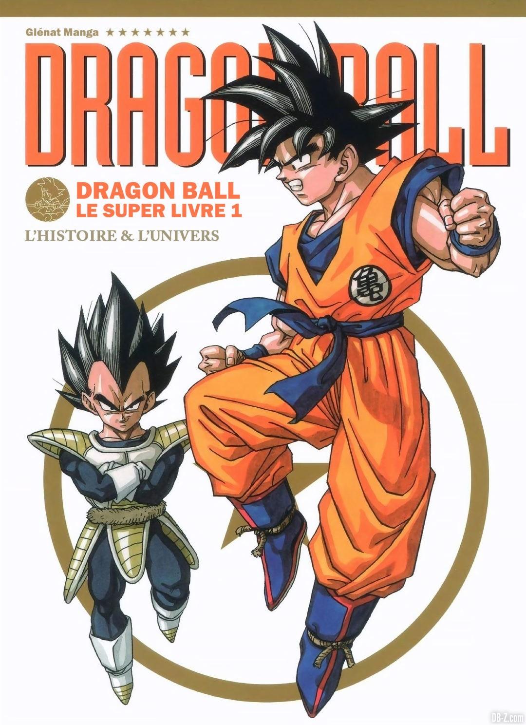 Dragon Ball Le Super Livre Tome 1 Histoire et Univers