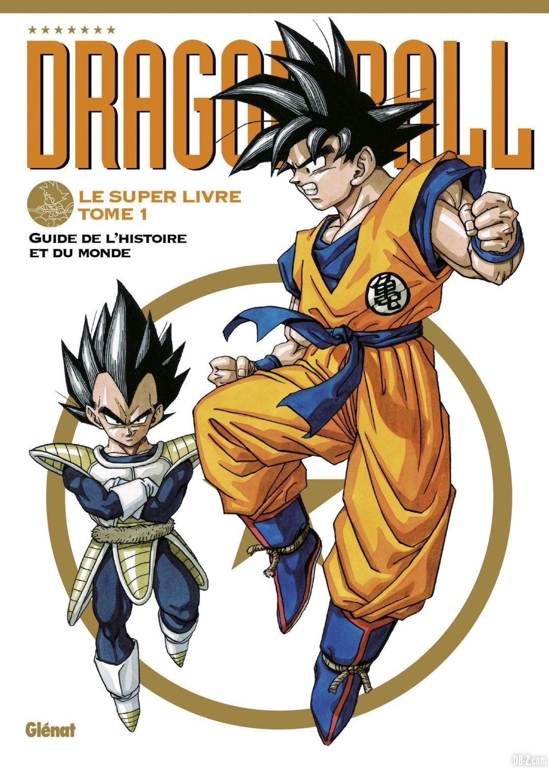 Dragon Ball Le Super Livre Tome 1 Guide de lHistoire et du Monde Chozetsu 1 VF